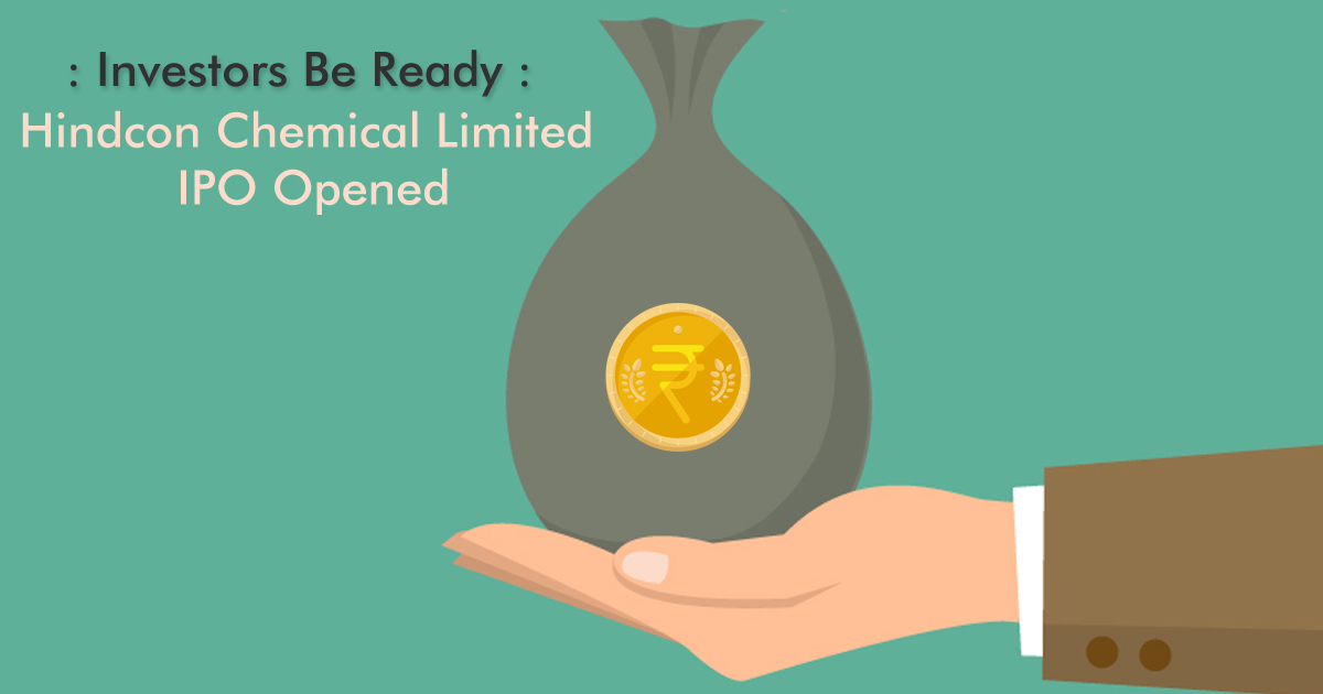 Investors Be Ready Hindcon Chemical Limited IPO Opened Today