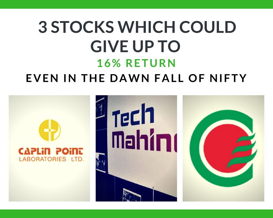 3 Stocks Which Could Give Up to 16% Return Even in the Dawn Fall of Nifty
