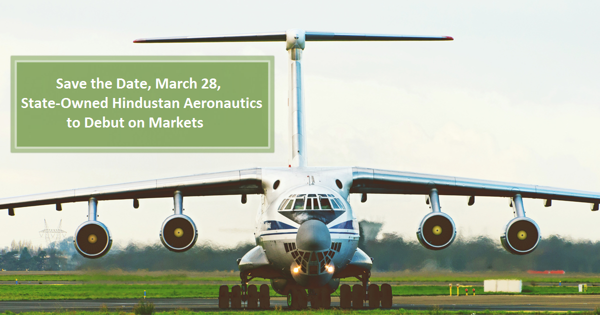 Save the Date, March 28, State-Owned Hindustan Aeronautics to Debut on Markets