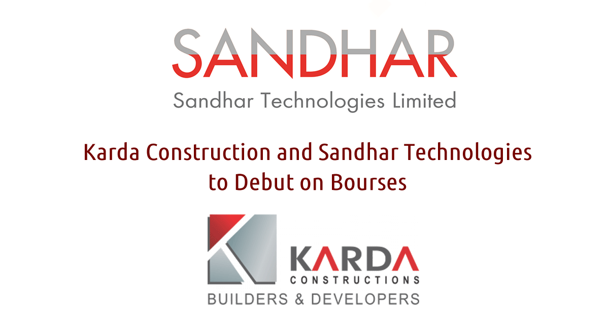 Karda Construction and Sandhar Technologies to Debut on Bourses