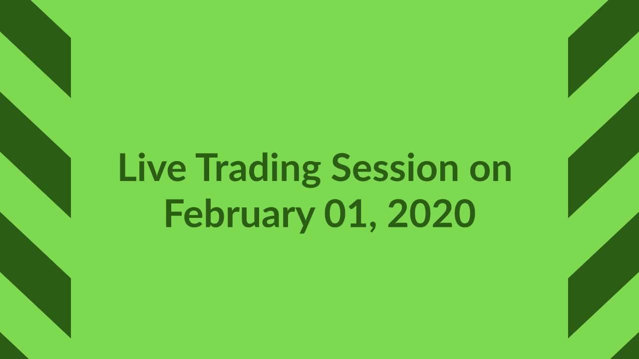 Live Trading Session on February 01, 2020