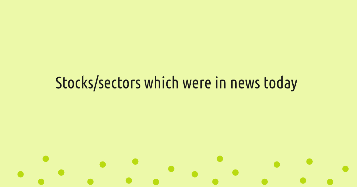 Stocks which were in news