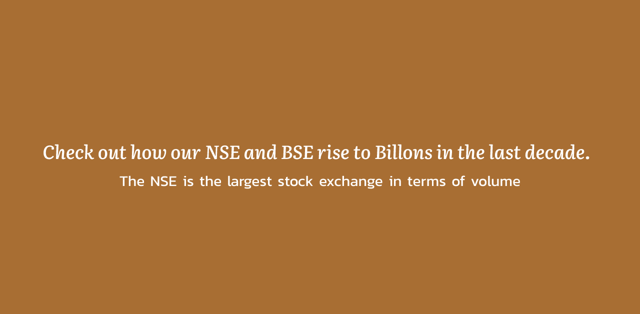 Check out how our NSE and BSE rise to Billons in the last decade